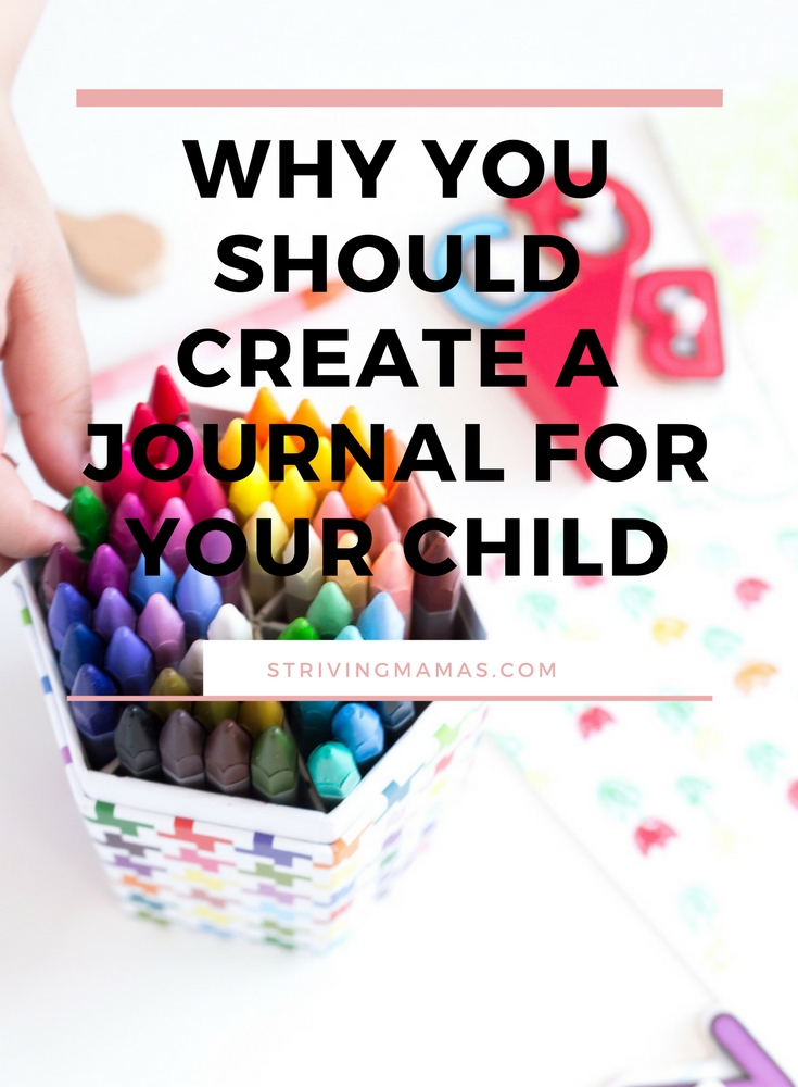 WHY YOU SHOULD CREATE A JOURNAL FOR YOUR CHILD