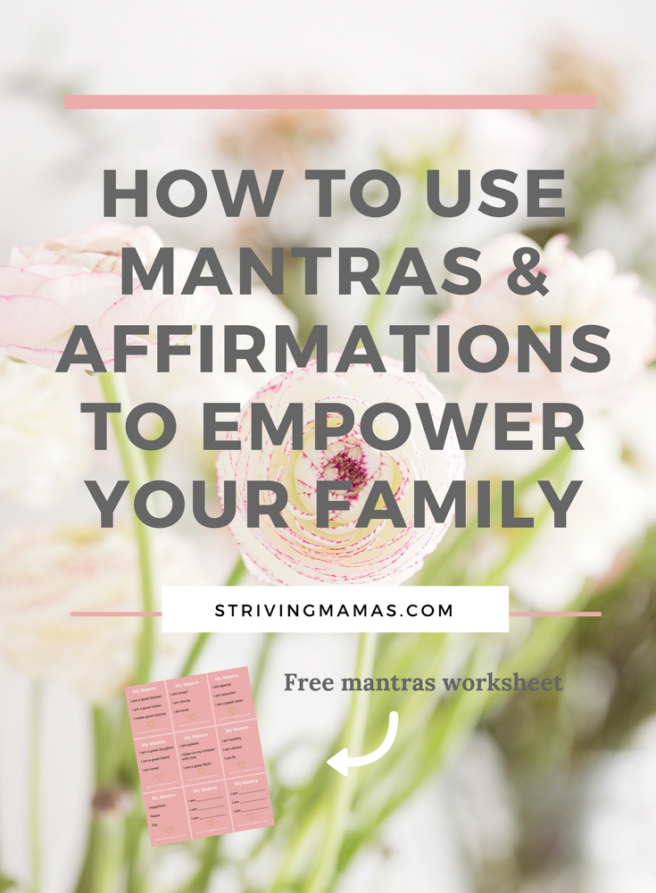 How to Use Mantras & Affirmations to Empower Your Family (+Free ...