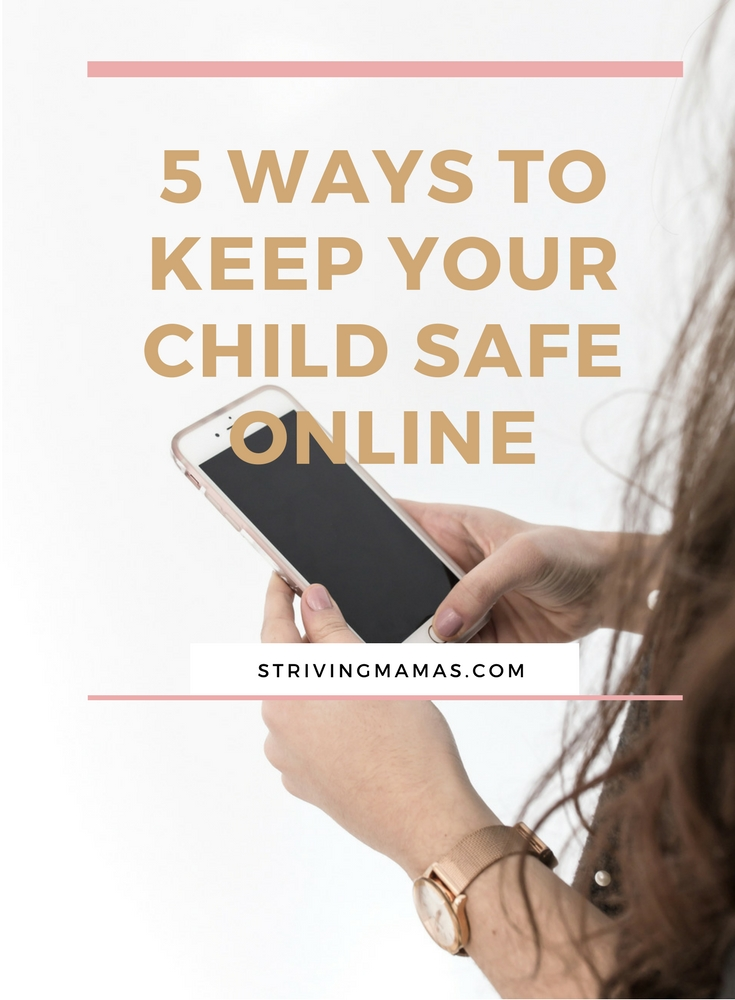 5 WAYS TO KEEP YOUR CHILD SAFE ONLINE